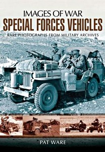Boek: Special Forces Vehicles - Rare photographs from Wartime Archives (Images of War)