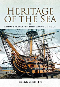 Livre : Heritage of the Sea - Famous Preserved Ships Around the UK