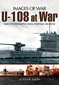Boek: U-108 at War - Rare photographs from Wartime Archives (Images of War)