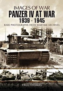 Boek: Panzer IV at War 1939-1945 - Rare photographs from Wartime Archives (Images of War)