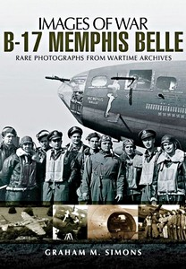 Boek: B-17 Memphis Belle - Rare photographs from Wartime Archives (Images of War)