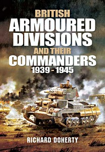 Boek: British Armoured Divisions and Their Commanders, 1939-1945