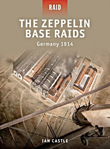 Boek : The Zeppelin Base Raids - Germany 1914 (Osprey)