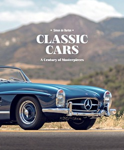 Classic Cars : A Century of Masterpieces
