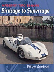Boek: Birdcage to Supercage - Maserati Tipo 63, 64 and 65