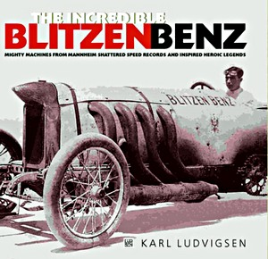 The Incredible Blitzen Benz - Mighty Machines from Mannheim