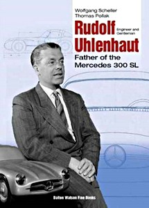 Boek: Rudolf Uhlenhaut: Engineer and Gentleman - Father of the Mercedes-Benz 300 SL