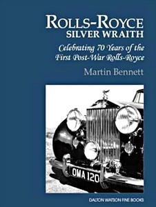 Boek: The Rolls-Royce Silver Wraith : Celebrating 70 Years of the First Post-War Rolls-Royce