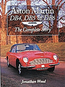 Livre : Aston Martin DB4, DB5 and DB6 - The Complete Story