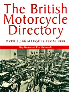 The British Motorcycle Directory - Over 1,100 Marques from 1888