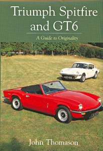 Livre : Triumph Spitfire and GT6 - A Guide to Originality