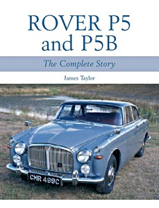 Livre : Rover P5 and P5B - The Complete Story
