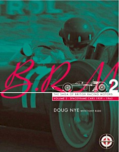 Boek : BRM - The Saga of British Racing Motors (2) - Spaceframe Cars 1959-1965