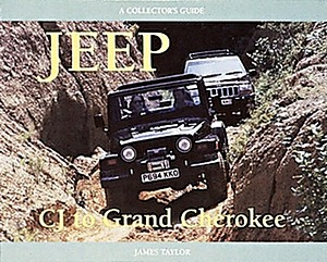 Livre : Jeep - CJ to Grand Cherokee - A Collector's Guide