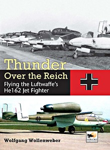 Boek: Thunder Over the Reich : Flying the Luftwaffe's He 162 Jet Fighter