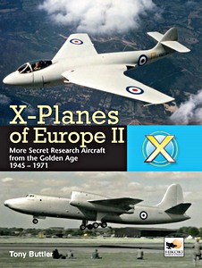 Boek: X-Planes of Europe II : More Secret Research Aircraft from the Golden Age 1945-1971