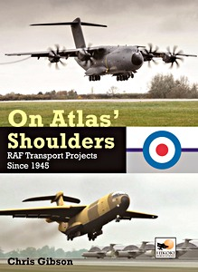 Boek : On Atlas' Shoulders : RAF Transport Aircraft Projects Since 1945