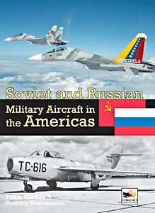 Boek: Soviet and Russian Military Aircraft in the Americas