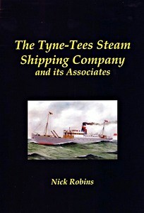 Livre : The Tyne-Tees Steam Shipping Company and its Associates