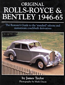 Boek: Original Rolls Royce and Bentley 1946-65 - The Restorer's Guide to the 'standard' Saloons and Mainstream Coachbuilt Derivatives