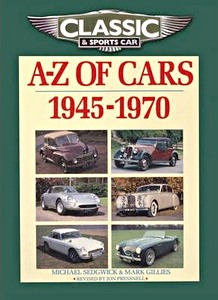 A-Z of Cars 1945-1970 (Classic and Sports Car Magazine)