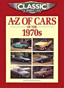 A-Z of Cars of the 1970s (Classic and Sports Car Magazine)