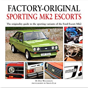 Boek: Factory-original Sporting Mk2 Escorts - The originality guide to the sporting versions of the Ford Escort Mk2