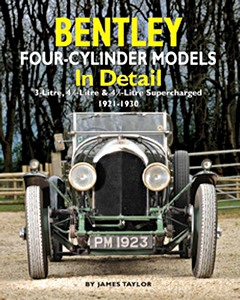 Boek: Bentley Four-cylinder Models in Detail - 3-Litre, 4 1/2-Litre and 4 1/2-Litre Supercharged - 1921-1930
