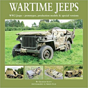 Livre : Wartime Jeeps - WW2 Jeeps - Prototypes, Production Models & Special Versions