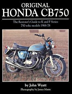 Livre : Original Honda CB750 - The Restorer's Guide to K & F Series 750 SOHC Models, 1968-1978
