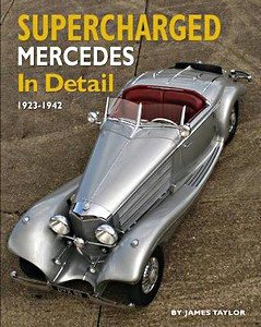 Supercharged Mercedes in Detail - 1923-1942