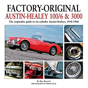 Boek: Factory-Original Austin-Healey 100/6 & 3000 : The originality guide to six-cylinder Austin-Healeys, 1956-1968