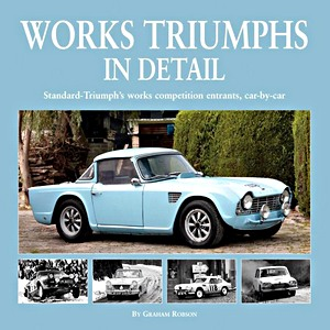 Boek: Works Triumphs in Detail : Standard-Triumph's works competition entrants, car-by-car