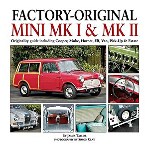 Boek: Factory-Original Mini Mk I & Mk II - Originality guide including Cooper, Moke, Hornet, Elf, Van, Pick-Up & Estate