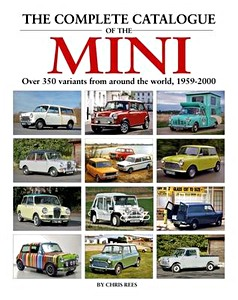 Livre : The Complete Catalogue of the Mini - Over 350 variants from around the world 1959-2000