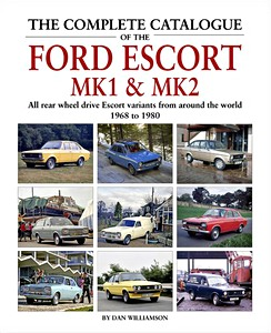 Boek: The Complete Catalogue of the Ford Escort Mk1 & Mk2 - All rear drive Escort variants from around the world 1968-1980