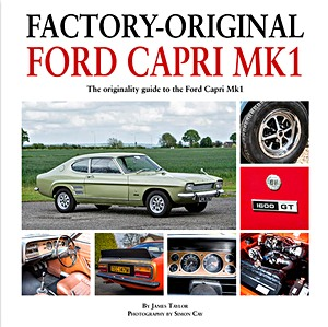 Boek: Factory-Original Ford Capri Mk1 - The originality guide to the Ford Capri Mk 1