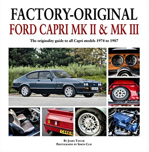 Boek: Factory-Original Ford Capri Mk2 & Mk3 - The originality guide to all Capri models 1974 to 1987