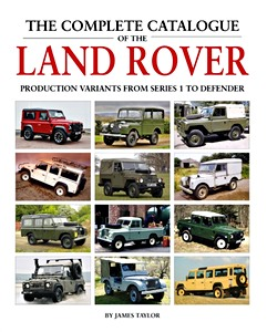 Livre : The Complete Catalogue of the Land Rover : Production Variants from Series 1 to Defender