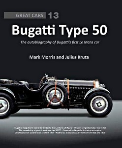 Boek: Bugatti Type 50 : The autobiography of Bugatti's first Le Mans car (Great Cars)