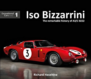 Boek: ISO Bizzarrini : The Remarkable History of A3/C 0222 (Exceptional Cars)