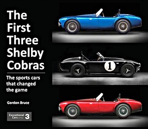 Boek: The First Three Shelby Cobras : The Sports Cars That Changed the Game (Exceptional Cars)