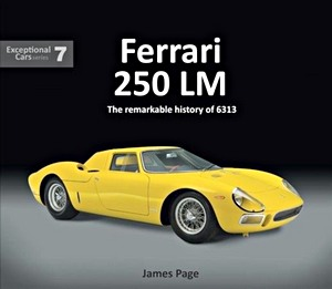 Boek: Ferrari 250 LM : The remarkable history of 6313 (Exceptional Cars)