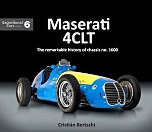 Boek: Maserati 4CLT : The remarkable history of chassis no. 1600 (Exceptional Cars)
