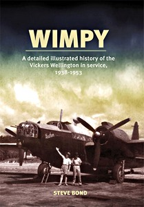 Boek: Wimpy - A Detailed Illustrated History of the Vickers Wellington in Service, 1938-1953