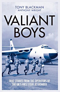 Boek: Valiant Boys : True Stories from the Operators of the UK's First Four-Jet Bomber