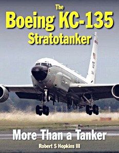 Boek: The Boeing KC-135 Stratotanker : More Than a Tanker