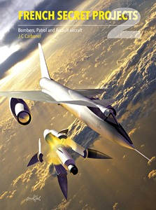 Boek: French Secret Projects 2: Bombers, Patrol and Assault Aircraft