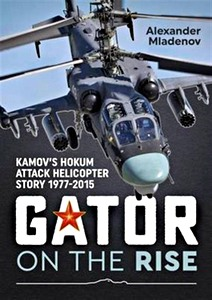 Boek: Gator on the Rise : Kamov's Hokum Attack Helicopter Story 1977-2015