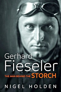 Boek: Gerhard Fieseler : The Man Behind the Storch